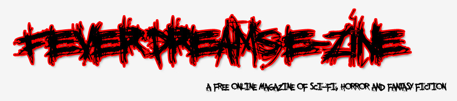 Fever Dreams E-Zine. A free online magazine for genre fiction.